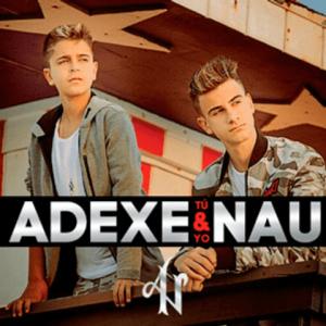 Adexe y Nau: Tu y yo